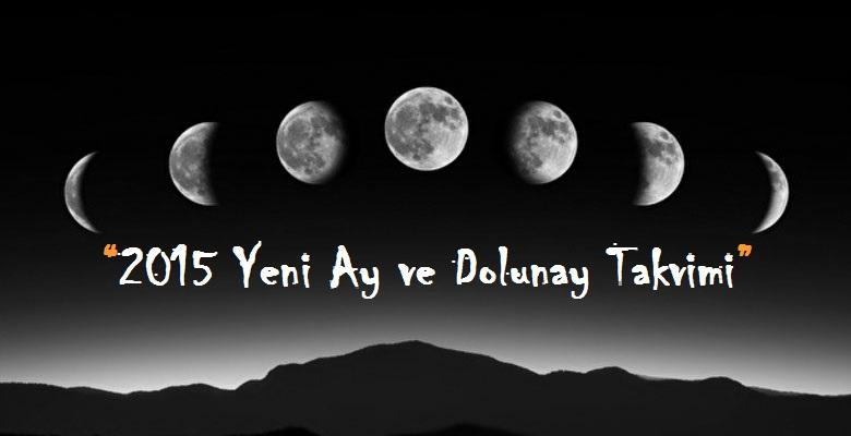 2015 yeni ay ve dolunay takvimi