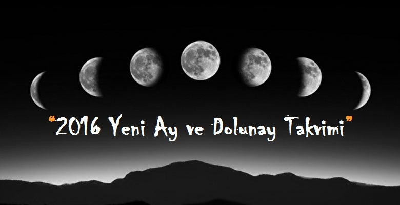2016 yeni ay ve dolunay takvimi