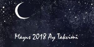 Ay Takvimi Mayıs 2018 | Sağlık ve Güzellik