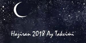 Ay Takvimi Haziran 2018 | Sağlık ve Güzellik