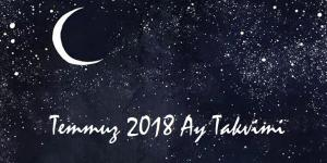 Ay Takvimi Temmuz 2018 | Sağlık ve Güzellik